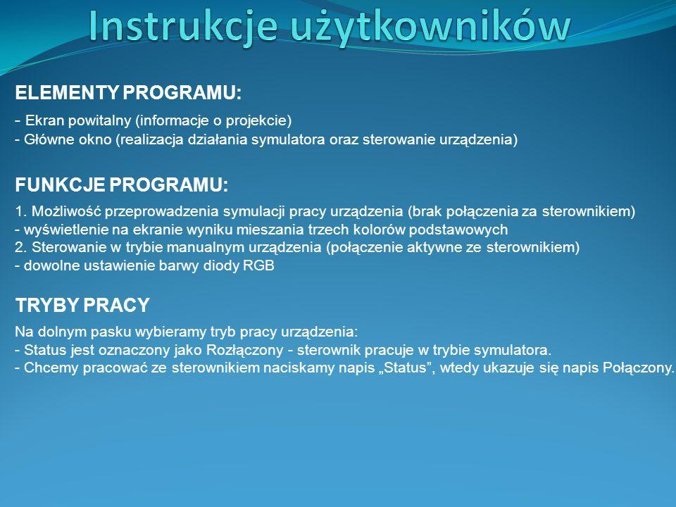 ELEMENTY PROGRAMU: - Ekran powitalny (informacje o projekcie) - Główne okno (realizacja działania symulatora oraz sterowanie urządzenia) FUNKCJE PROGRAMU: 1.