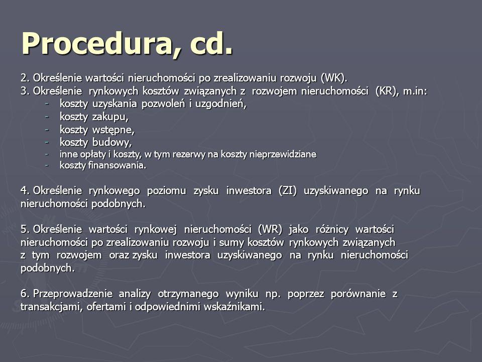 Procedura, cd. 2. Określenie wartości nieruchomości po zrealizowaniu rozwoju (WK).