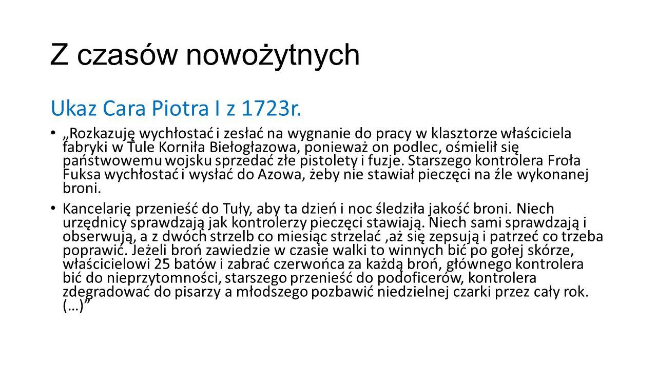 Z czasów nowożytnych Ukaz Cara Piotra I z 1723r.