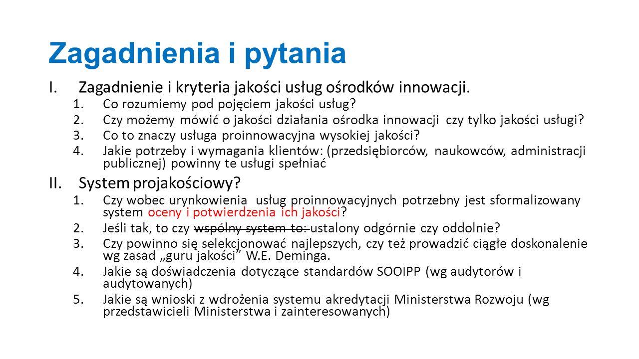 Zagadnienia i pytania I.Zagadnienie i kryteria jakości usług ośrodków innowacji.