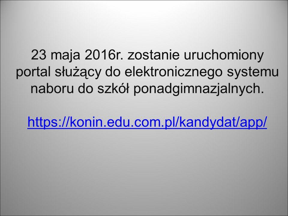 23 maja 2016r. zostanie uruchomiony portal służący do elektronicznego systemu naboru do szkół ponadgimnazjalnych. https://konin.edu.com.pl/kandydat/ap
