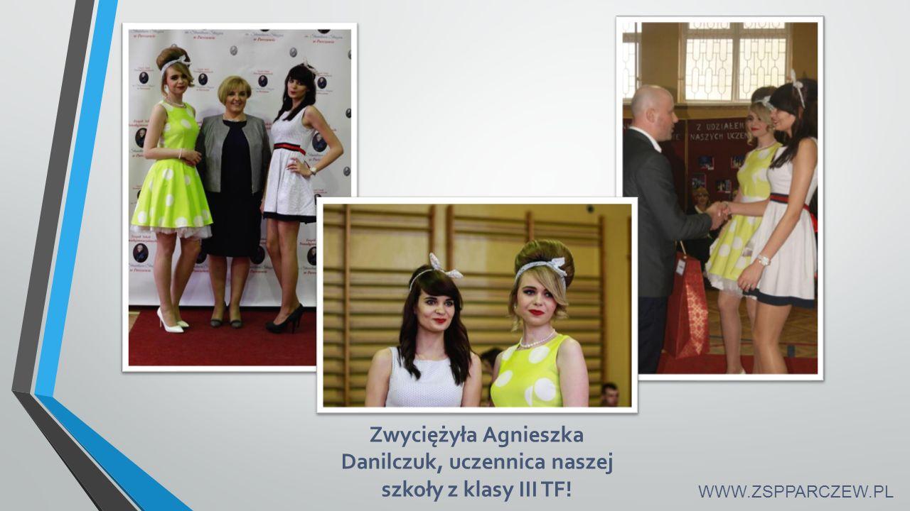 Zwyciężyła Agnieszka Danilczuk, uczennica naszej szkoły z klasy III TF! WWW.ZSPPARCZEW.PL
