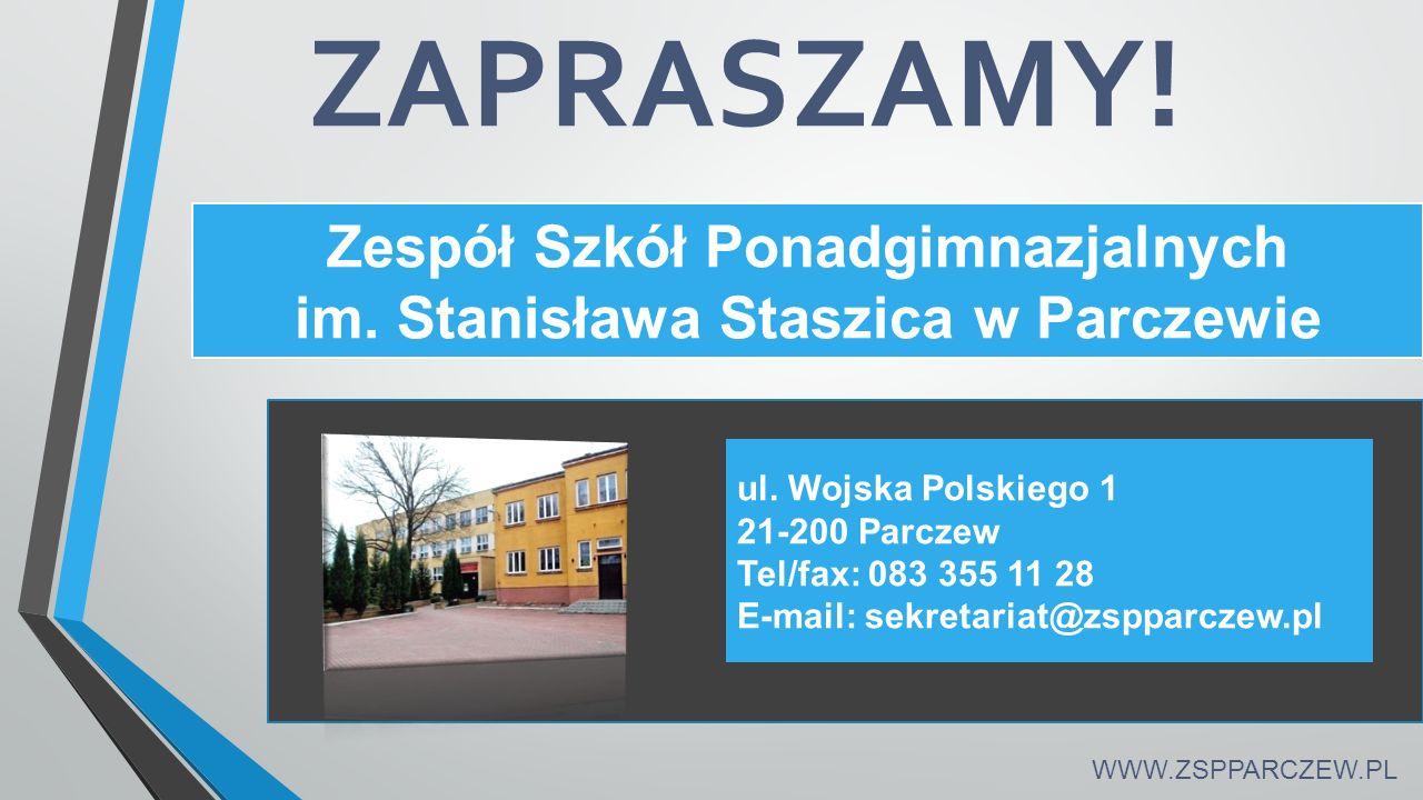 ZAPRASZAMY. WWW.ZSPPARCZEW.PL Zespół Szkół Ponadgimnazjalnych im.
