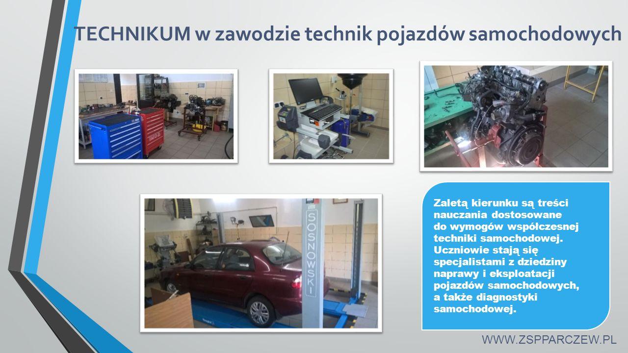TECHNIKUM w zawodzie technik pojazdów samochodowych Zaletą kierunku są treści nauczania dostosowane do wymogów współczesnej techniki samochodowej.