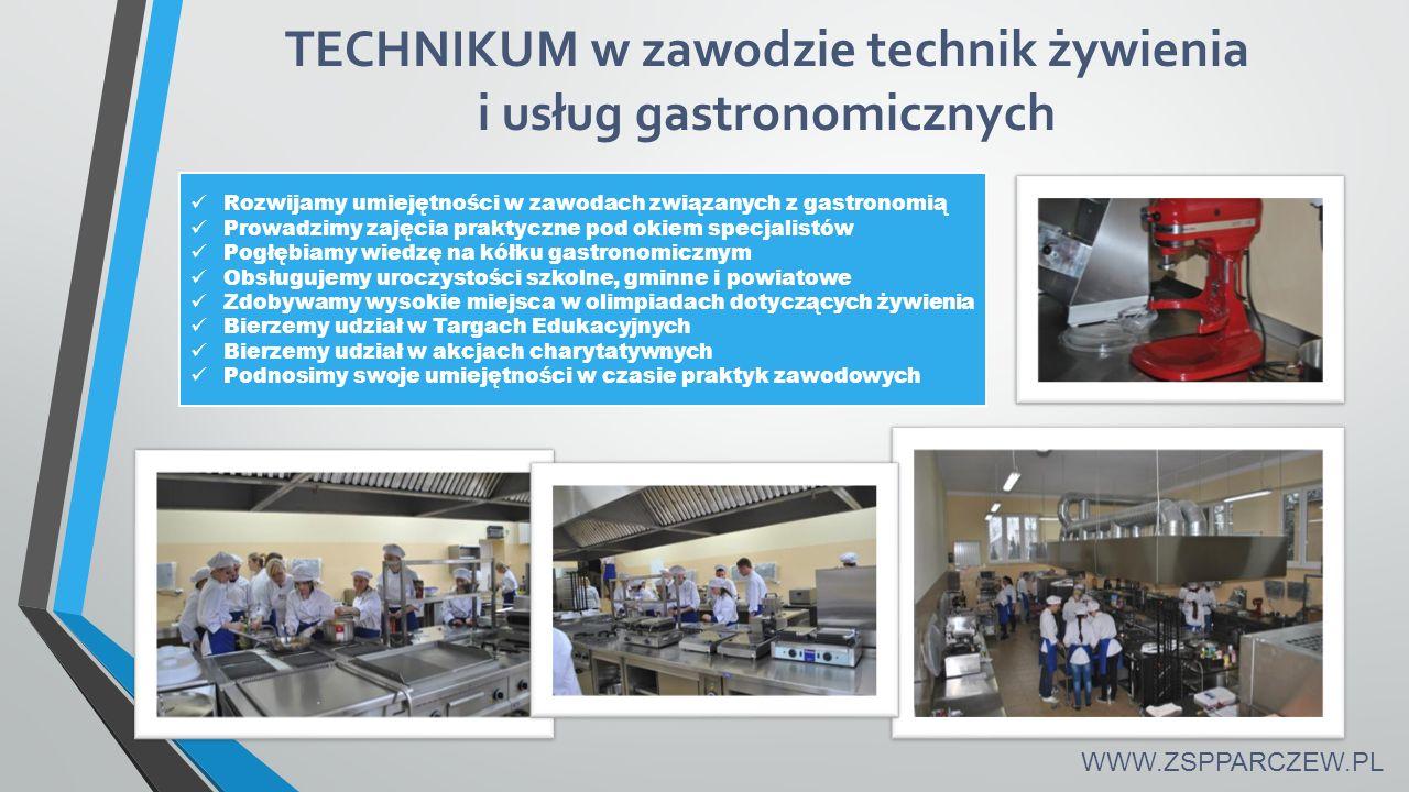TECHNIKUM w zawodzie technik żywienia i usług gastronomicznych Rozwijamy umiejętności w zawodach związanych z gastronomią Prowadzimy zajęcia praktyczn