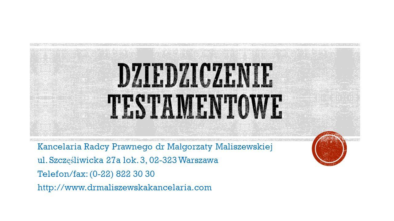 Kancelaria Radcy Prawnego dr Ma ł gorzaty Maliszewskiej ul. Szcz ęś liwicka 27a lok. 3, 02-323 Warszawa Telefon/fax: (0-22) 822 30 30 http://www.drmal