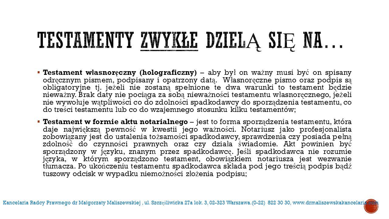  Testament w ł asnor ę czny (holograficzny) – aby by ł on wa ż ny musi by ć on spisany odr ę cznym pismem, podpisany i opatrzony dat ą. W ł asnor ę c