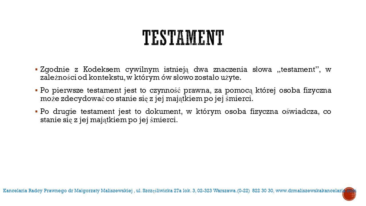 """ Zgodnie z Kodeksem cywilnym istniej ą dwa znaczenia s ł owa """"testament"""", w zale ż no ś ci od kontekstu, w którym ów s ł owo zosta ł o u ż yte.  Po"""