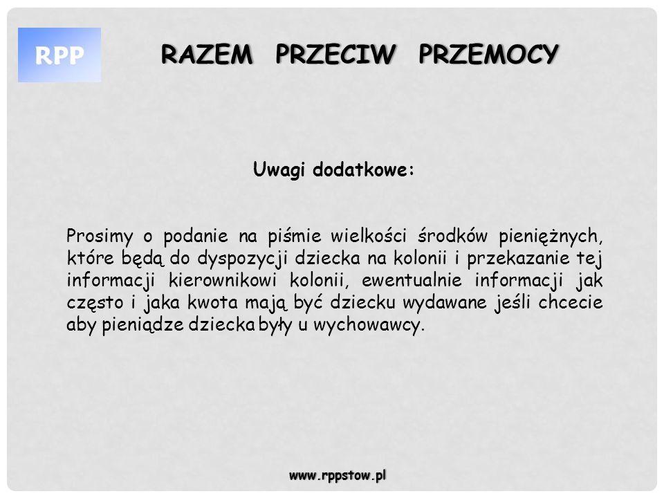 RAZEM PRZECIW PRZEMOCYRAZEM PRZECIW PRZEMOCY www.rppstow.pl Uwagi dodatkowe: Prosimy o podanie na piśmie wielkości środków pieniężnych, które będą do