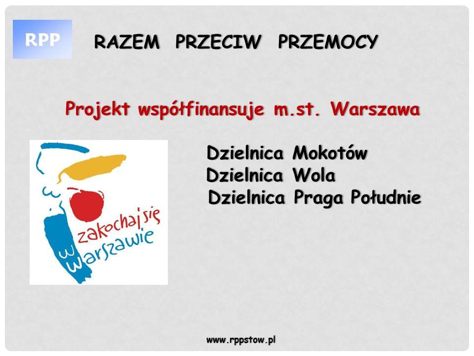 Projekt współfinansuje m.st. WarszawaProjekt współfinansuje m.st. Warszawa Dzielnica Mokotów Dzielnica Wola Dzielnica Praga Południe Dzielnica Mokotów