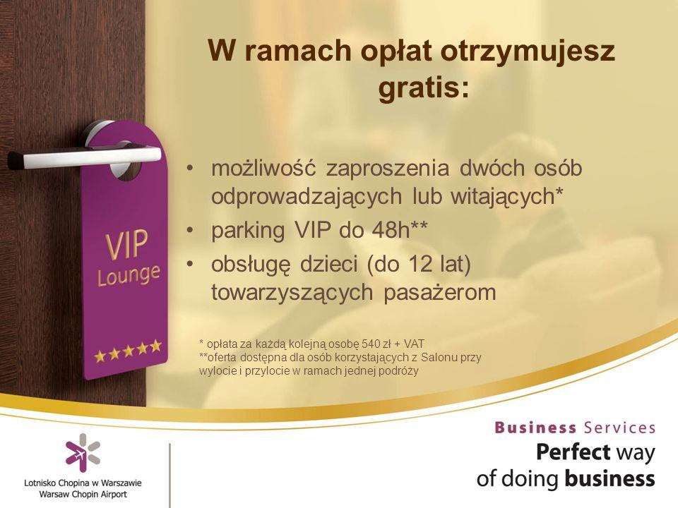 W ramach opłat otrzymujesz gratis: możliwość zaproszenia dwóch osób odprowadzających lub witających* parking VIP do 48h** obsługę dzieci (do 12 lat) towarzyszących pasażerom * opłata za każdą kolejną osobę 540 zł + VAT **oferta dostępna dla osób korzystających z Salonu przy wylocie i przylocie w ramach jednej podróży