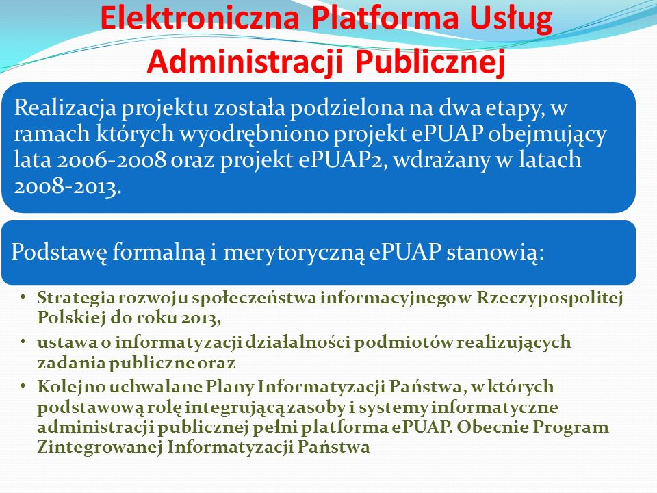 Elektroniczna Platforma Usług Administracji Publicznej Za sprawne funkcjonowanie ePUAP odpowiedzialny jest minister właściwy do spraw informatyzacji.