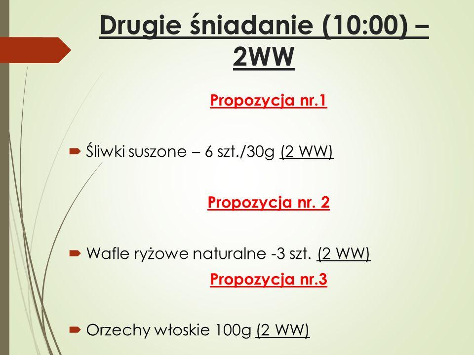 Drugie śniadanie (10:00) – 2WW Propozycja nr.1  Śliwki suszone – 6 szt./30g (2 WW) Propozycja nr. 2  Wafle ryżowe naturalne -3 szt. (2 WW) Propozycj