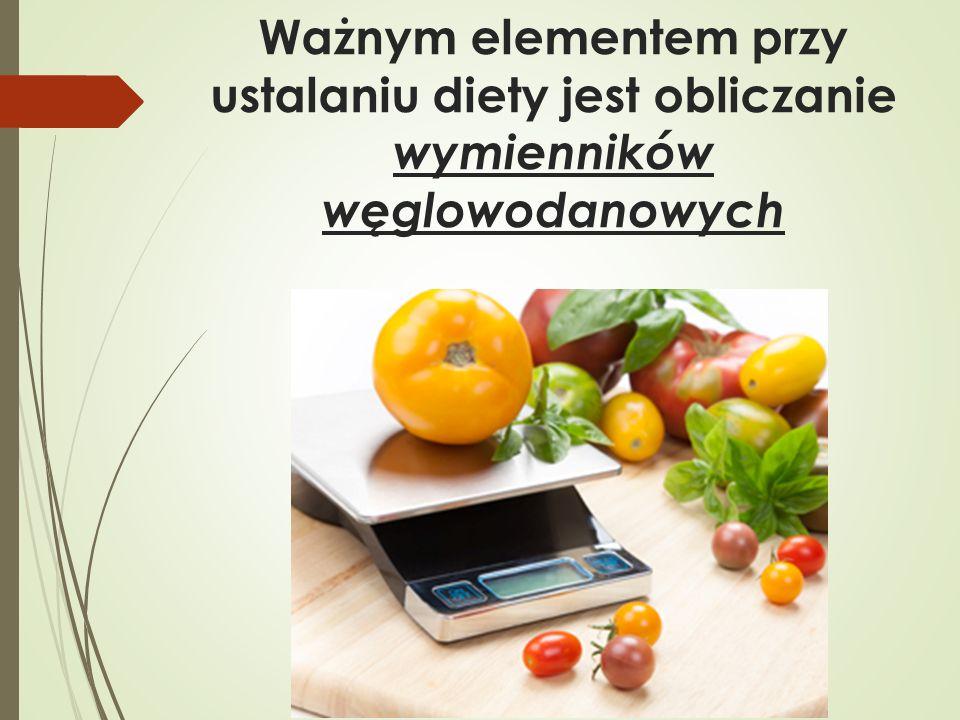 Ważnym elementem przy ustalaniu diety jest obliczanie wymienników węglowodanowych