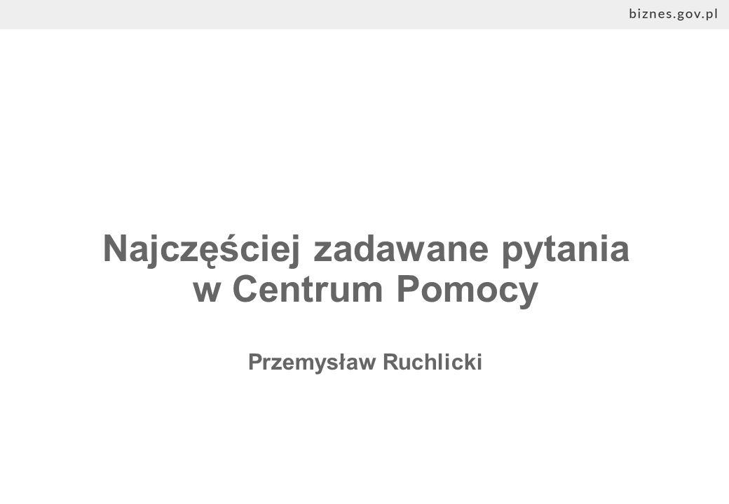 Najczęściej zadawane pytania w Centrum Pomocy Przemysław Ruchlicki