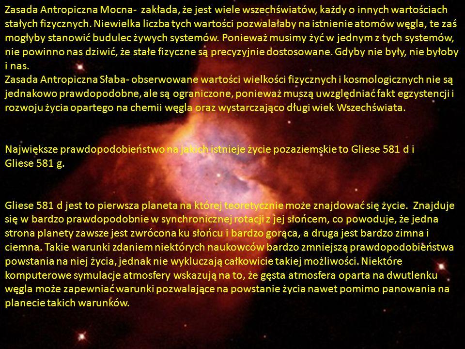 Zasada Antropiczna Mocna- zakłada, że jest wiele wszechświatów, każdy o innych wartościach stałych fizycznych.