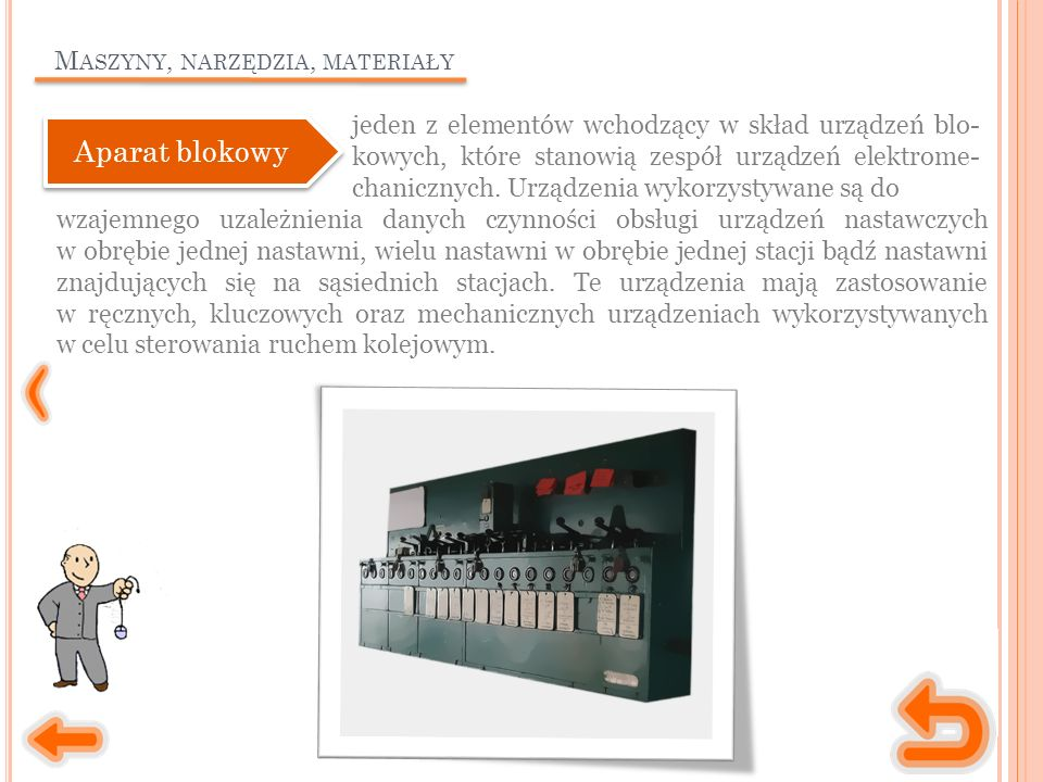 M ASZYNY, NARZĘDZIA, MATERIAŁY jeden z elementów wchodzący w skład urządzeń blo- kowych, które stanowią zespół urządzeń elektrome- chanicznych. Urządz