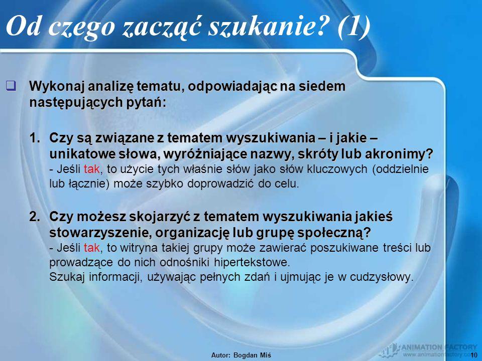 Autor: Bogdan Miś10 Od czego zacząć szukanie.