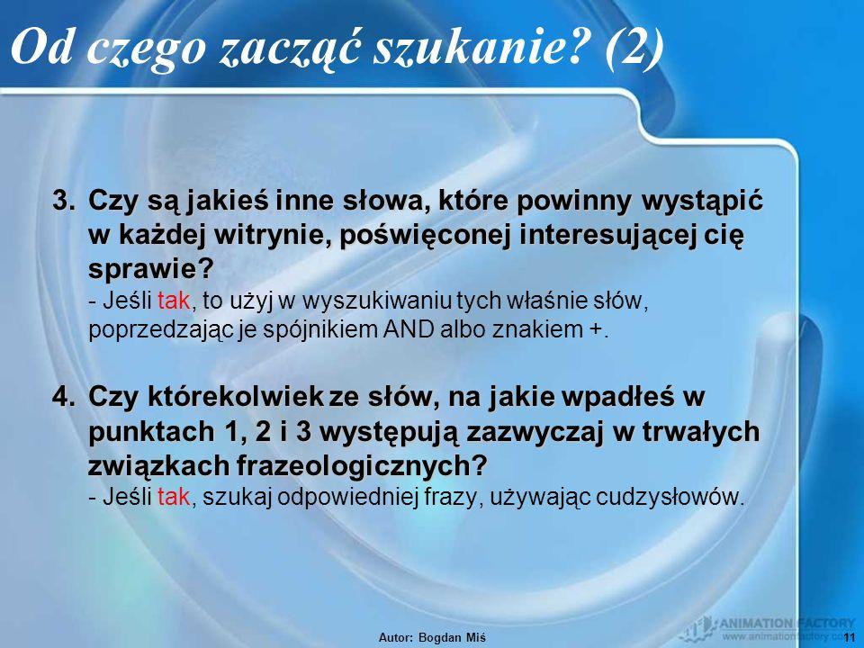 Autor: Bogdan Miś11 Od czego zacząć szukanie.