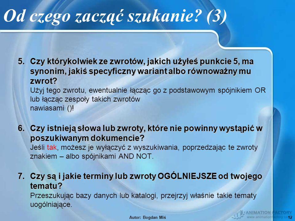 Autor: Bogdan Miś12 Od czego zacząć szukanie.