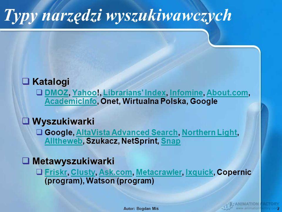 Autor: Bogdan Miś13 Nie zalecamy…  Przeglądania katalogów z zawężaniem kategorii.