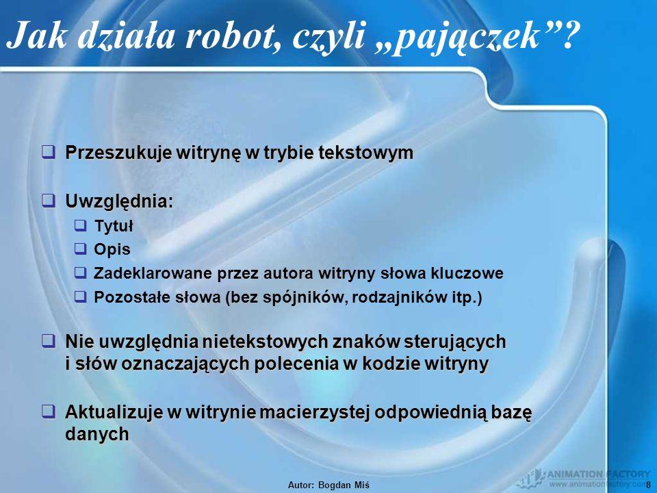 """Autor: Bogdan Miś8 Jak działa robot, czyli """"pajączek ."""