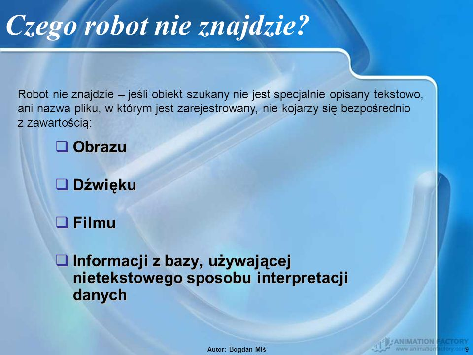 Autor: Bogdan Miś9 Czego robot nie znajdzie.