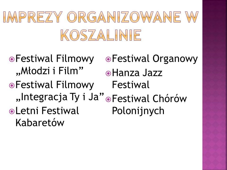 """ Festiwal Filmowy """"Młodzi i Film  Festiwal Filmowy """"Integracja Ty i Ja  Letni Festiwal Kabaretów  Festiwal Organowy  Hanza Jazz Festiwal  Festiwal Chórów Polonijnych"""
