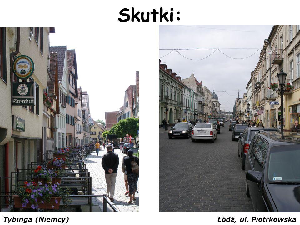 Skutki: Tybinga (Niemcy)Łódź, ul. Piotrkowska