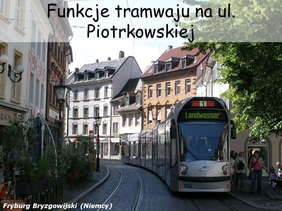 Funkcje tramwaju na ul. Piotrkowskiej Fryburg Bryzgowijski (Niemcy)