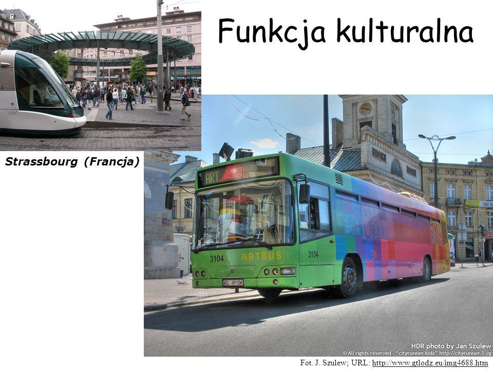 Funkcja kulturalna Fot. J. Szulew; URL: http://www.gtlodz.eu/img4688.htm Strassbourg (Francja)