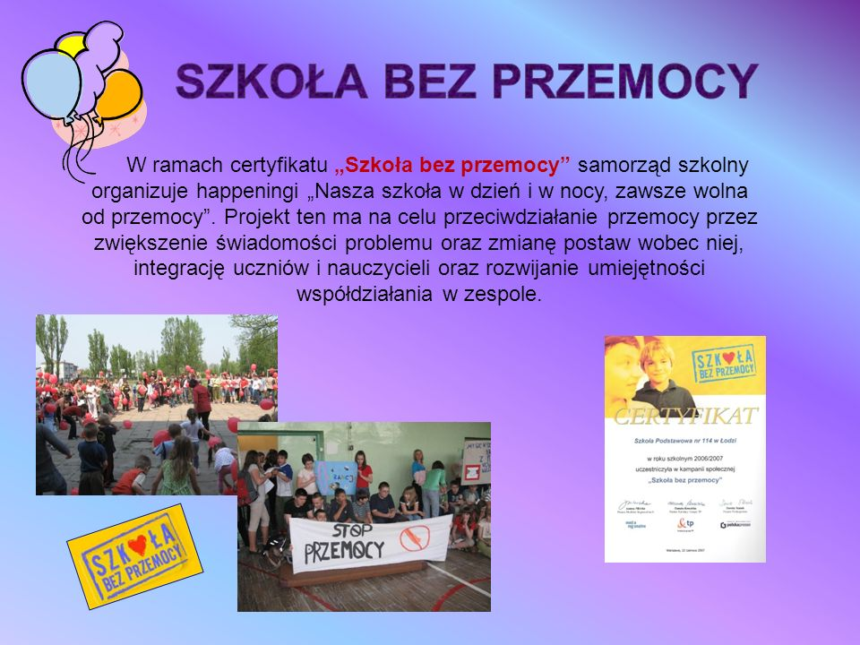 """W ramach certyfikatu """"Szkoła bez przemocy"""" samorząd szkolny organizuje happeningi """"Nasza szkoła w dzień i w nocy, zawsze wolna od przemocy"""". Projekt t"""