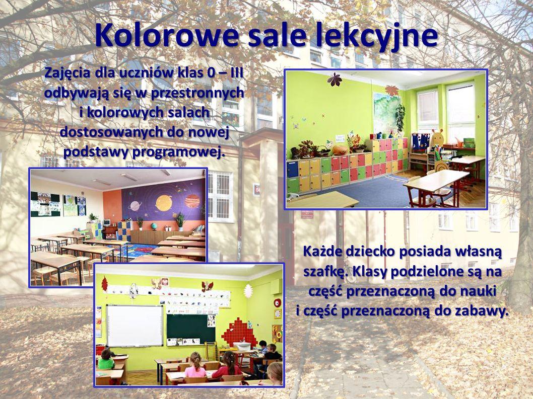 Kolorowe sale lekcyjne Zajęcia dla uczniów klas 0 – III odbywają się w przestronnych i kolorowych salach dostosowanych do nowej podstawy programowej.