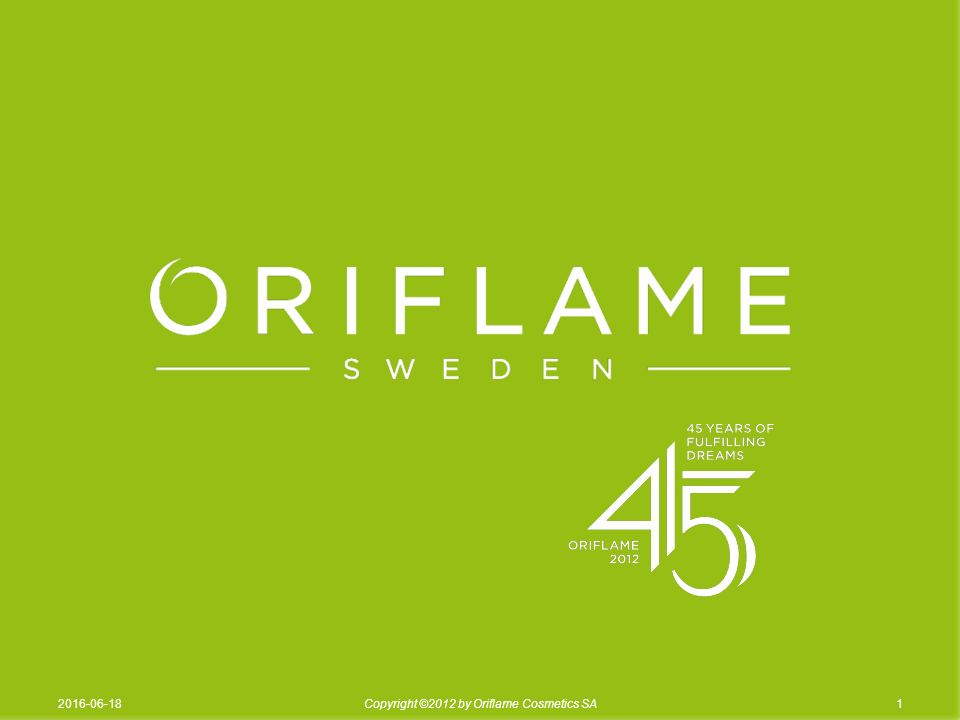 12016-06-18Copyright ©2012 by Oriflame Cosmetics SA