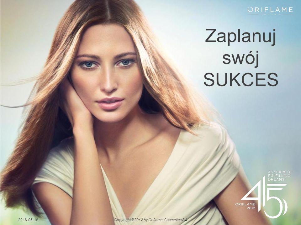 Zaplanuj swój SUKCES 2016-06-18Copyright ©2012 by Oriflame Cosmetics SA