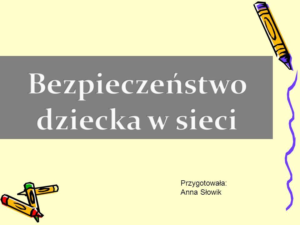 Przygotowała: Anna Słowik