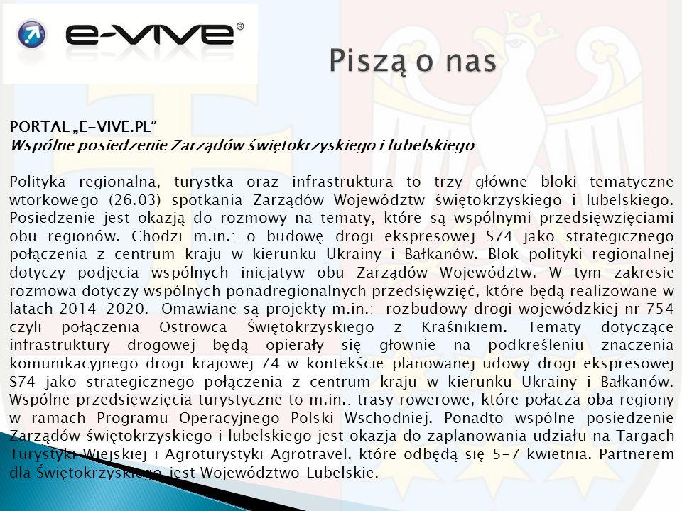"""PORTAL """"E-VIVE.PL Wspólne posiedzenie Zarządów świętokrzyskiego i lubelskiego Polityka regionalna, turystka oraz infrastruktura to trzy główne bloki tematyczne wtorkowego (26.03) spotkania Zarządów Województw świętokrzyskiego i lubelskiego."""