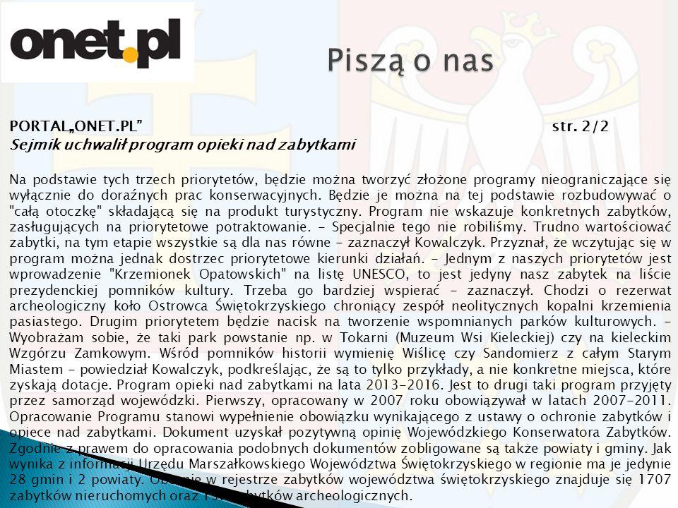 """PORTAL""""ONET.PL"""" str. 2/2 Sejmik uchwalił program opieki nad zabytkami Na podstawie tych trzech priorytetów, będzie można tworzyć złożone programy nieo"""