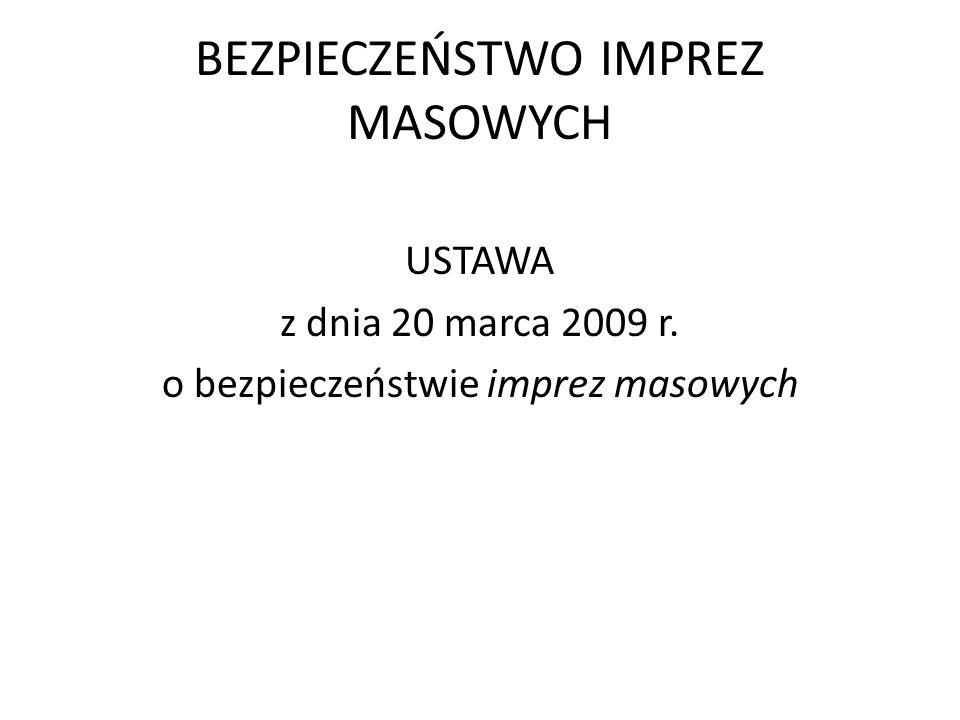 BEZPIECZEŃSTWO IMPREZ MASOWYCH Wojewoda w uzgodnieniu z komendantem wojewódzkim (Komendantem Stołecznym) Policji i z komendantem wojewódzkim Państwowej Straży Pożarnej, oraz po zasięgnięciu opinii właściwego polskiego związku sportowego, sporządza wykaz stadionów, obiektów lub terenów, na których utrwalanie przebiegu imprezy masowej za pomocą urządzeń rejestrujących obraz i dźwięk jest obowiązkowe.