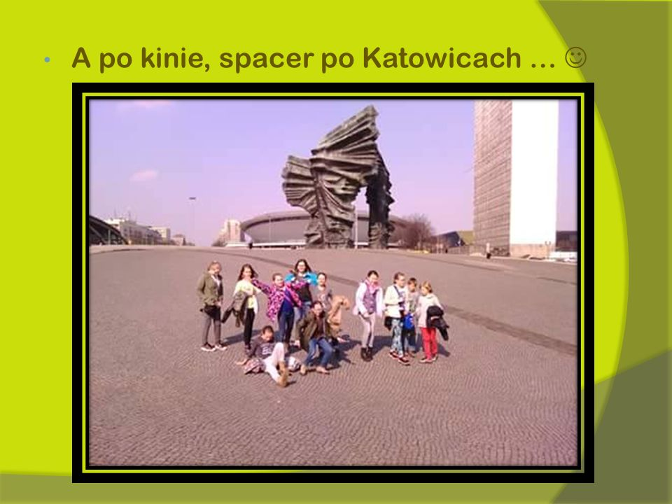 A po kinie, spacer po Katowicach …
