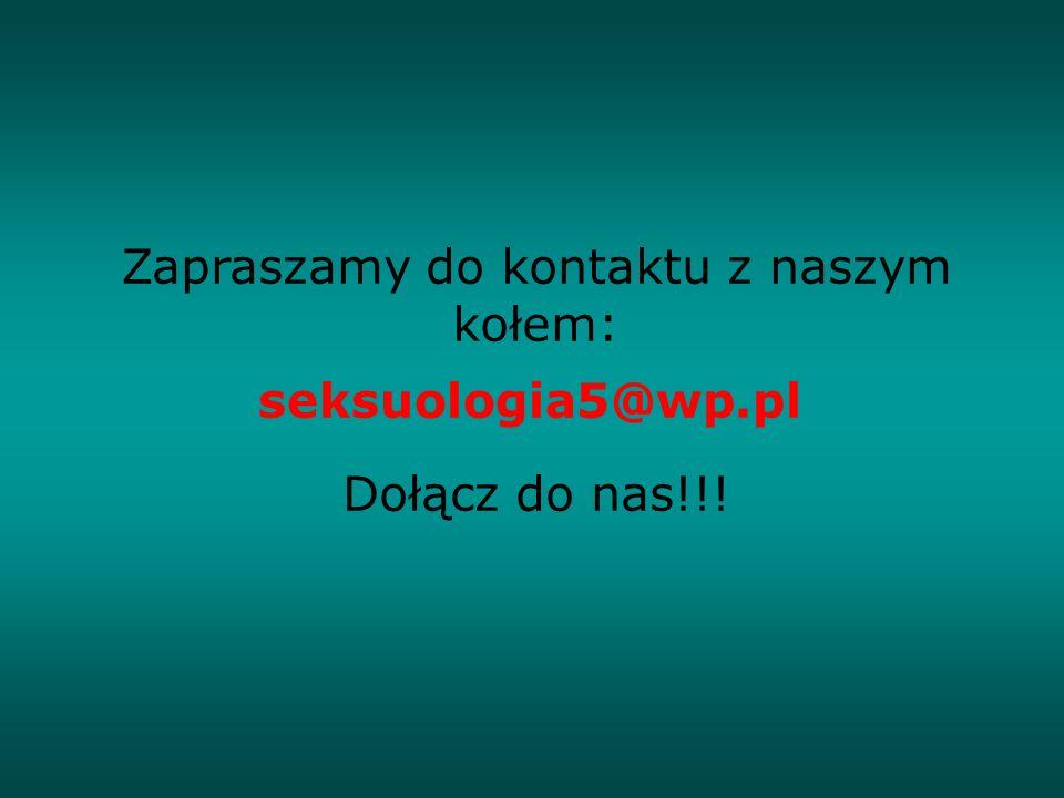Zapraszamy do kontaktu z naszym kołem: Dołącz do nas!!! seksuologia5@wp.pl