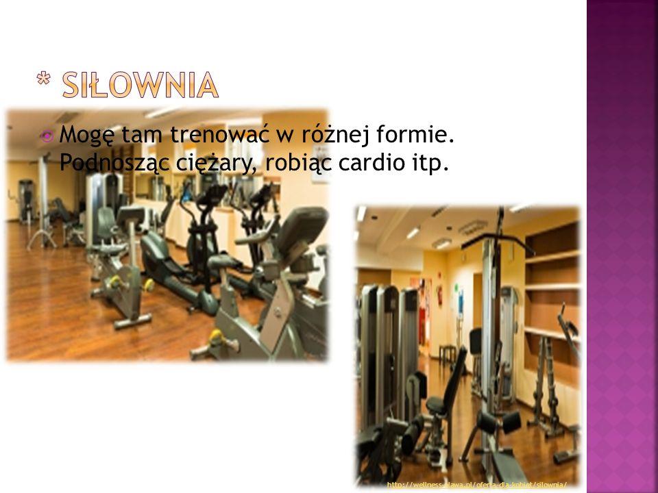  Mogę tam trenować w różnej formie. Podnosząc ciężary, robiąc cardio itp. http://wellness-olawa.pl/oferta-dla-kobiet/silownia/