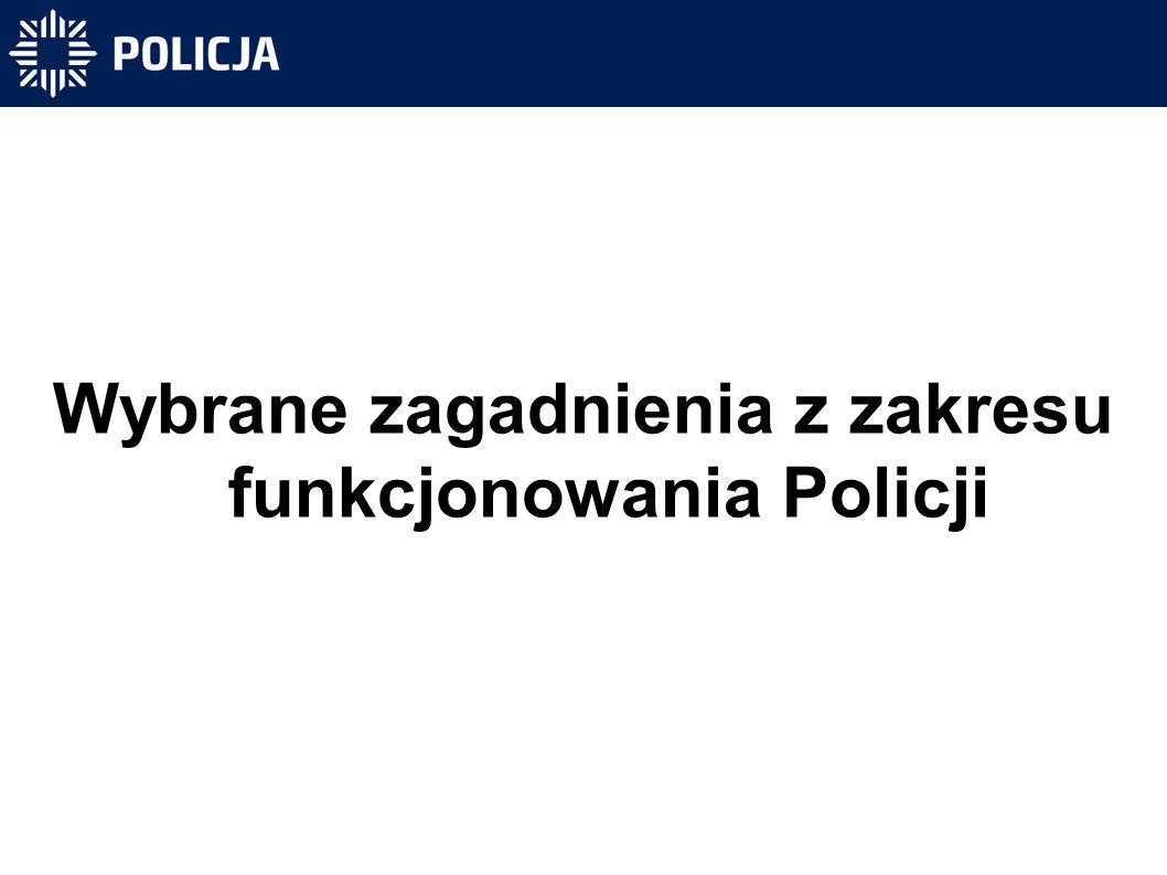 Policja - umundurowana i uzbrojona formacja służąca społeczeństwu i przeznaczona do ochrony bezpieczeństwa ludzi oraz do utrzymywania bezpieczeństwa i porządku publicznego (art.