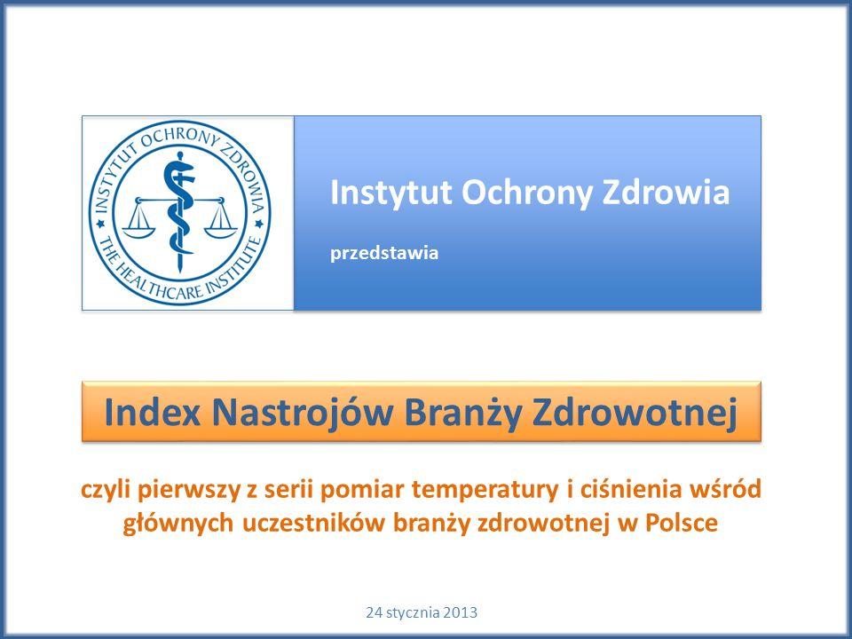 Instytut Ochrony Zdrowia przedstawia Index Nastrojów Branży Zdrowotnej czyli pierwszy z serii pomiar temperatury i ciśnienia wśród głównych uczestnikó