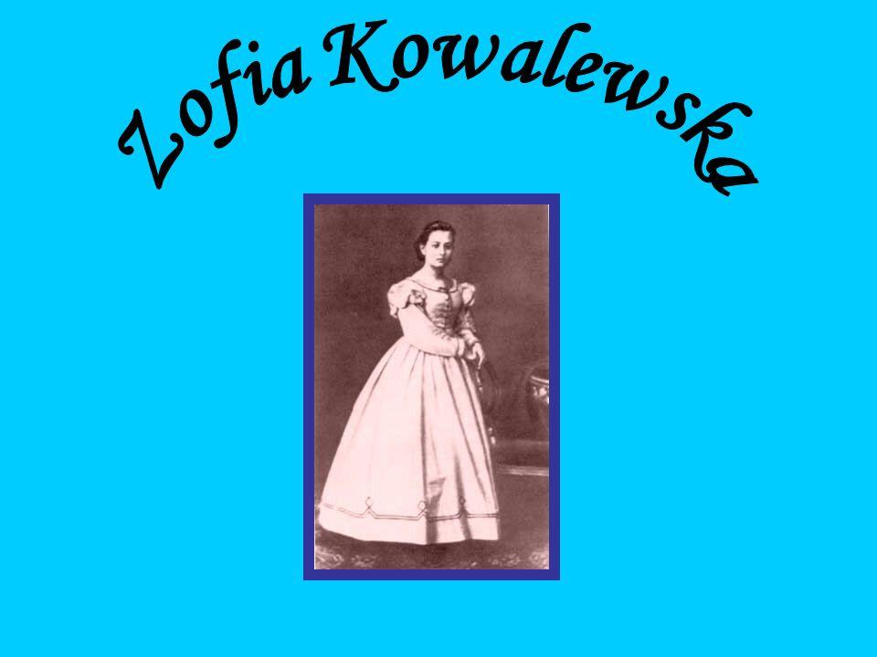 Zofia Wasilewna urodziła się 15 stycznia 1850 r w Moskwie- rosyjska matematyczka, polskiego pochodzenia.