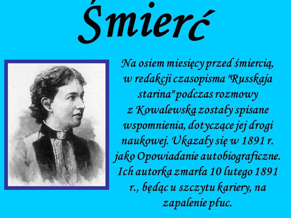 Na osiem miesięcy przed śmiercią, w redakcji czasopisma Russkaja starina podczas rozmowy z Kowalewską zostały spisane wspomnienia, dotyczące jej drogi naukowej.