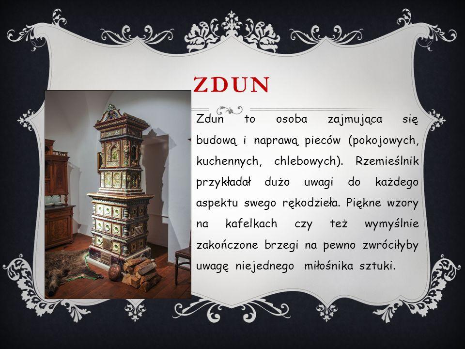 ZDUN Zdun to osoba zajmująca się budową i naprawą pieców (pokojowych, kuchennych, chlebowych).