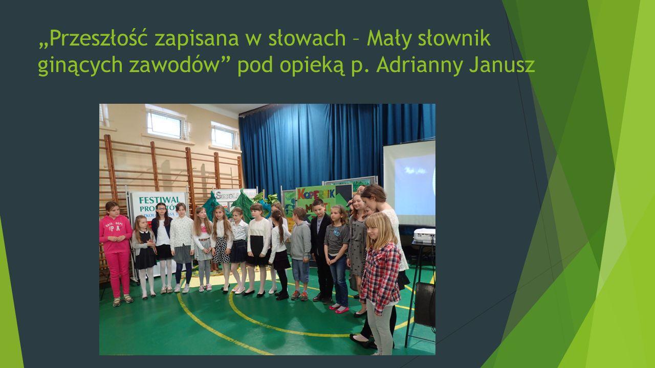 """""""Przeszłość zapisana w słowach – Mały słownik ginących zawodów pod opieką p. Adrianny Janusz"""
