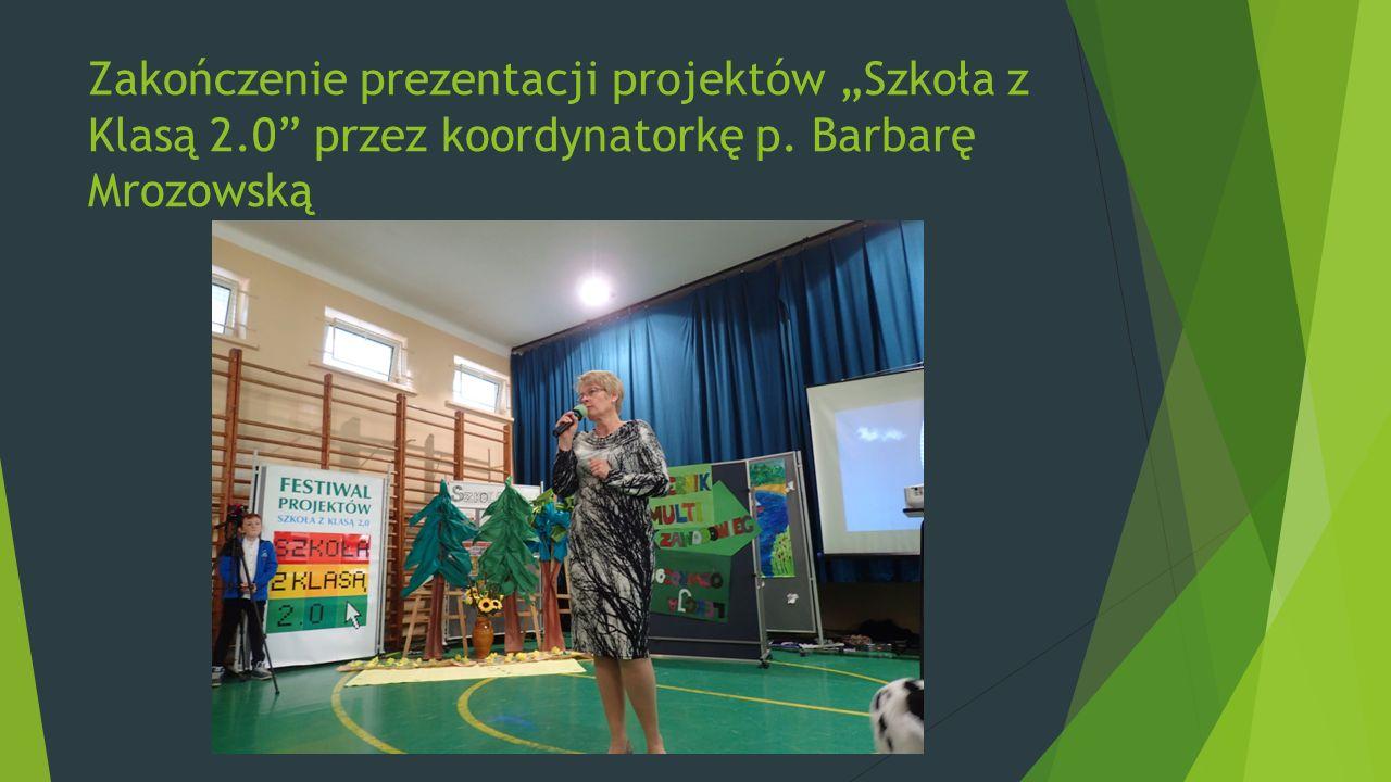 """Zakończenie prezentacji projektów """"Szkoła z Klasą 2.0 przez koordynatorkę p. Barbarę Mrozowską"""