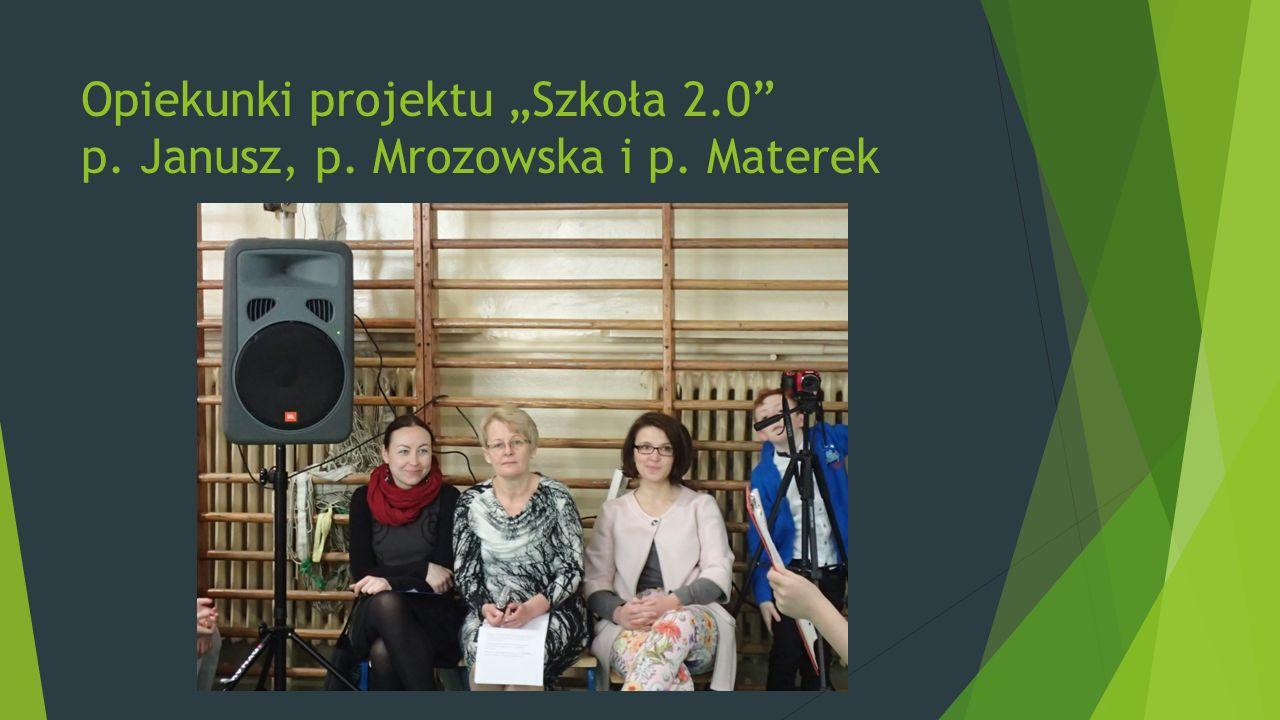 "Opiekunki projektu ""Szkoła 2.0 p. Janusz, p. Mrozowska i p. Materek"